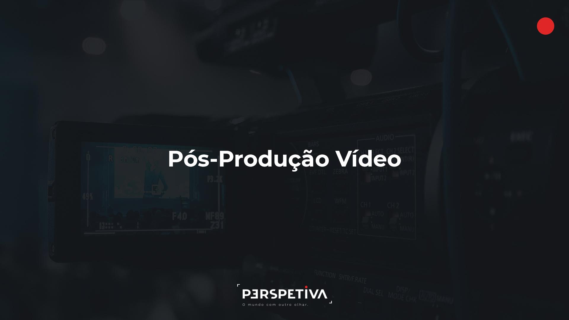 Pós-Produção: A etapa que dá vida e cor às imagens