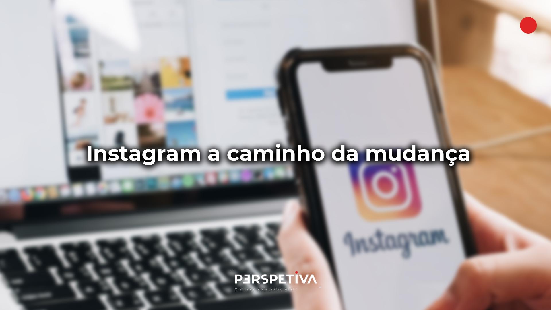 «Mudanças estão a caminho do vídeo no Instagam», diz o líder desta rede social